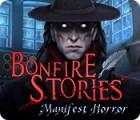 Bonfire Stories: Manifest Horror spil