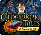 Clockwork Tales: Of Glass and Ink spil