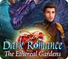 Dark Romance: The Ethereal Gardens spil