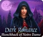 Dark Romance: Hunchback of Notre-Dame spil