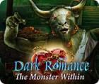Dark Romance: The Monster Within spil
