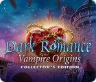 Dark Romance: Vampire Origins Collector's Edition spil