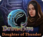 Dawn of Hope: Daughter of Thunder spil