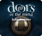 Doors of the Mind: Indre Mysterier spil
