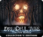 Dreadful Tales: The Fire Within Collector's Edition spil