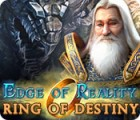 Edge of Reality: Ring of Destiny spil