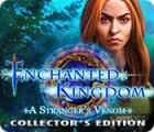 Enchanted Kingdom: A Stranger's Venom Collector's Edition spil