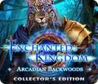 Enchanted Kingdom: Arcadian Backwoods Collector's Edition spil