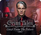 Grim Tales: Guest From The Future Collector's Edition spil