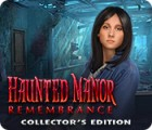 Haunted Manor: Remembrance Collector's Edition spil