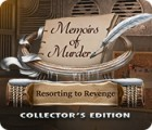 Memoirs of Murder: Resorting to Revenge Collector's Edition spil