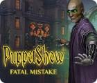 PuppetShow: Fatal Mistake spil