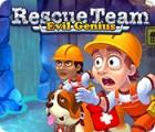 Rescue Team: Evil Genius spil