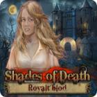 Shades of Death: Royalt blod spil