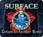 Surface: Return to Another World spil